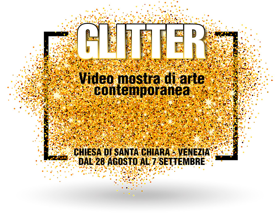 GLITTER – Video mostra di arte contemporanea